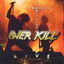 Overkill - Wrecking Everything-Live​