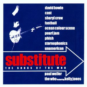 Substitute - The Songs Of The Who - David Bowie , Pearl Jam Etc​